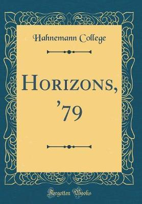 Horizons, '79 (Classic Reprint) by Hahnemann College