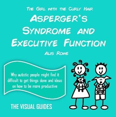 Asperger's Syndrome: Executive Function by Alis Rowe