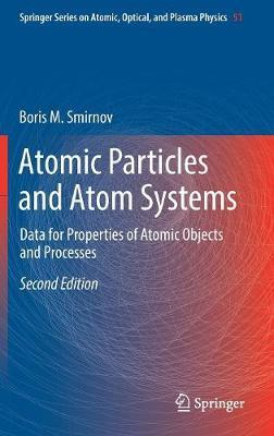 Atomic Particles and Atom Systems by Boris M Smirnov