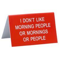 Desk Sign Large - Morning People