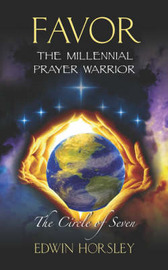 Favor, The Millennial Prayer Warrior by Edwin Horsley image