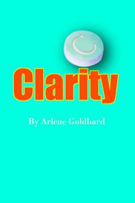 Clarity by Arlene Goldbard