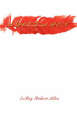 A Poet's Pen by LeRoy Robert Allen