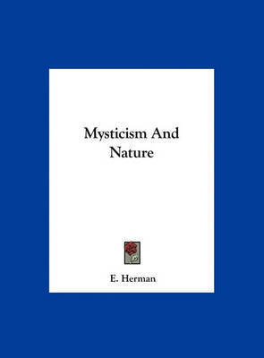 Mysticism and Nature by E Herman