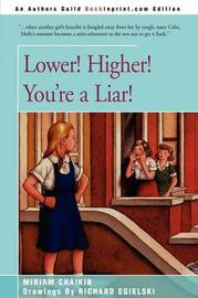 Lower! Higher! You're a Liar! by Miriam Chaikin