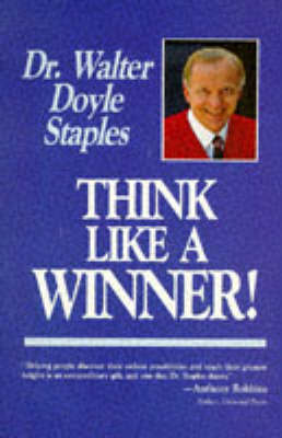 Think Like a Winner! by Walter Staples