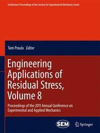 Engineering Applications of Residual Stress, Volume 8