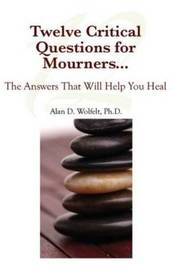 Eight Critical Questions for Mourners by Alan Wolfelt image