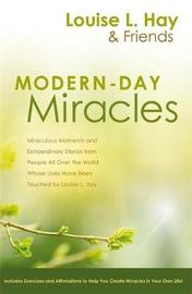 Modern-Day Miracles by Louise Hay