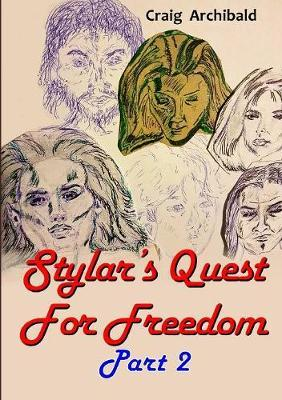 Stylar's Quest: for Freedom Part 2 by Craig Archibald image