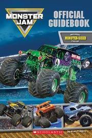 Monster Jam Official Guidebook by Kiel Phegley