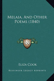 Melaia, and Other Poems (1840) by Eliza Cook