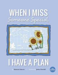 When I Miss Someone Special, I Have a Plan by Katherine Eskovitz