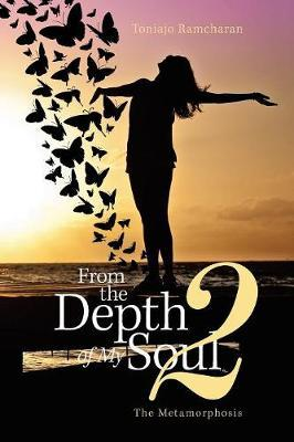 From the Depth of My Soul 2 by Toniajo Ramcharan