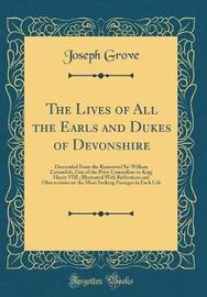 The Lives of All the Earls and Dukes of Devonshire by Joseph Grove image