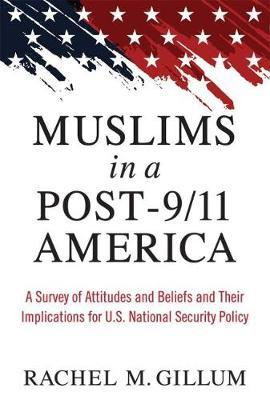 Muslims in a Post-9/11 America by Rachel M. Gillum image