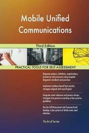 Mobile Unified Communications Third Edition by Gerardus Blokdyk