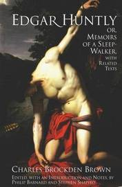 Edgar Huntly; or, Memoirs of a Sleep-Walker by Charles Brockden Brown