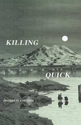 Killing Quick by Dwight M. Edwards image