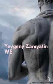 We by Yevgeny Zamyatin