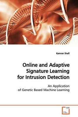 Online and Adaptive Signature Learning for Intrusion Detection by Kamran Shafi