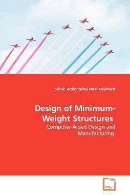 Design of Minimum-Weight Structures by Sriruk Srithongchai
