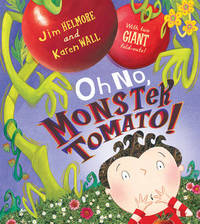 Oh No, Monster Tomato! by Jim Helmore image