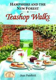 Hampshire and the New Forest Teashop Walks by Jean Patefield image