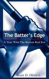 The Batter's Edge: A Year with the Boston Red Sox by Scott D. Olivieri image