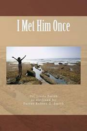 I Met Him Once by Dr Linda Kay Smith