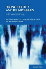 Sibling Identity and Relationships by Rosalind Edwards image