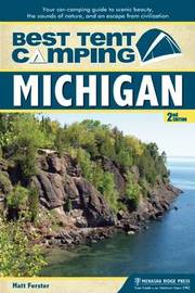 Best Tent Camping: Michigan by Matt Forster
