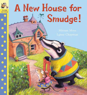 New House For Smudge by Miriam Moss