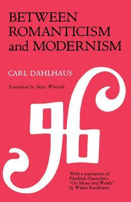 Between Romanticism and Modernism by Carl Dahlhaus image