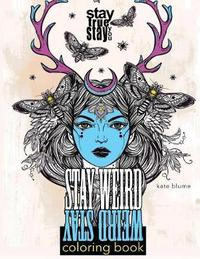 Stay Weird Coloring Book by Kate Blume