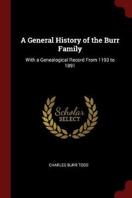 A General History of the Burr Family by Charles Burr Todd