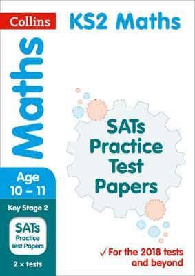 KS2 Maths SATs Practice Test Papers by Collins KS2