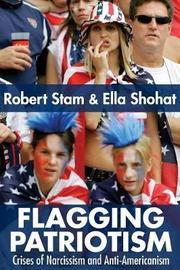 Flagging Patriotism by Ella Shohat