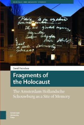 Fragments of the Holocaust by David Duindam