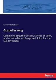 Gospel in song by Edwin Othello Excell