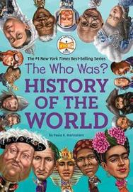 The Who Was? History Of The World by Paula K Manzanero