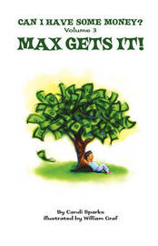 Can I Have Some Money (Vol. 3) Max Gets It! by Candi Sparks image