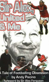Sir Alex, United and Me by Andy Pacino image
