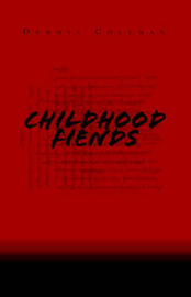 Childhood Fiends by Dennis Coleman image