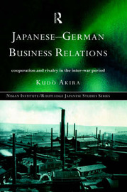 Japanese-German Business Relations by Akira Kudo