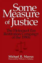 Some Measure of Justice by Michael R. Marrus