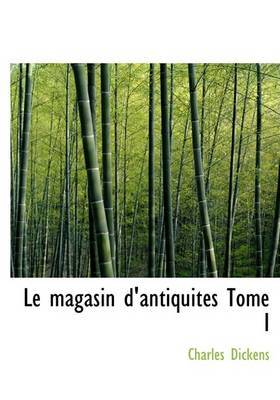 Le Magasin D'Antiquites Tome I by Charles Dickens image