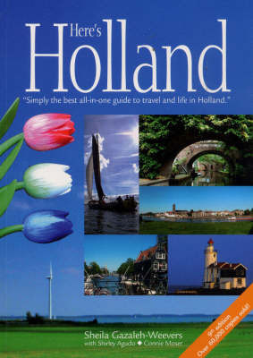 Here's Holland by Sheila Gazaleh-Weevers