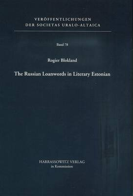 The Russian Loanwords in Literary Estonian by Rogier Blokland