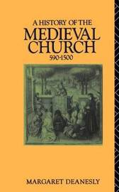 A History of the Medieval Church by Margaret Deanesly image